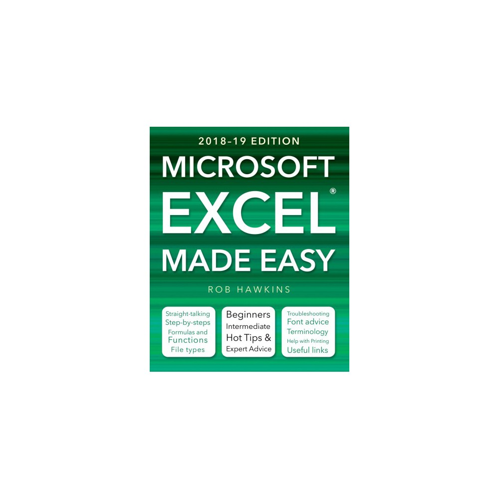 Microsoft Excel Made Easy 2018-19 - by Rob Hawkins (Paperback)