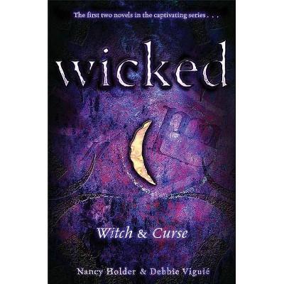 Wicked - by  Nancy Holder & Debbie Viguié (Paperback)