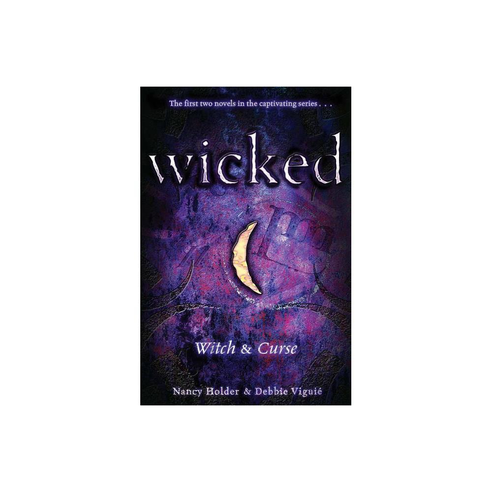 Wicked Wicked Simon Pulse Paperback By Nancy Holder Debbie Vigui Paperback