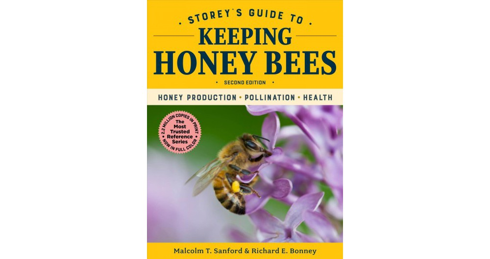 Storey's Guide to Keeping Honey Bees : Honey Production, Pollination, Bee Health - (Paperback)