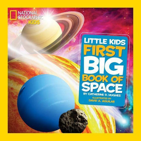 National Geographic Little Kids First Big Book of Space - by  Catherine D Hughes (Hardcover) - image 1 of 1