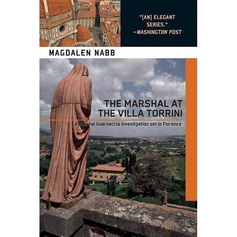 The Marshal at the Villa Torrini - (Marshal Guarnaccia Investigation (Paperback)) by  Magdalen Nabb - image 1 of 1