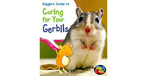 Giggle's Guide to Caring for Your Gerbils (Paperback) (Isabel Thomas) - image 1 of 1