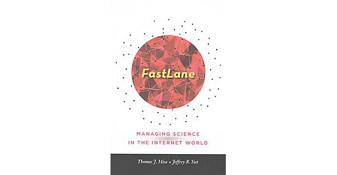 FastLane : Managing Science in the Internet World (Hardcover) (Thomas J. Misa) - image 1 of 1