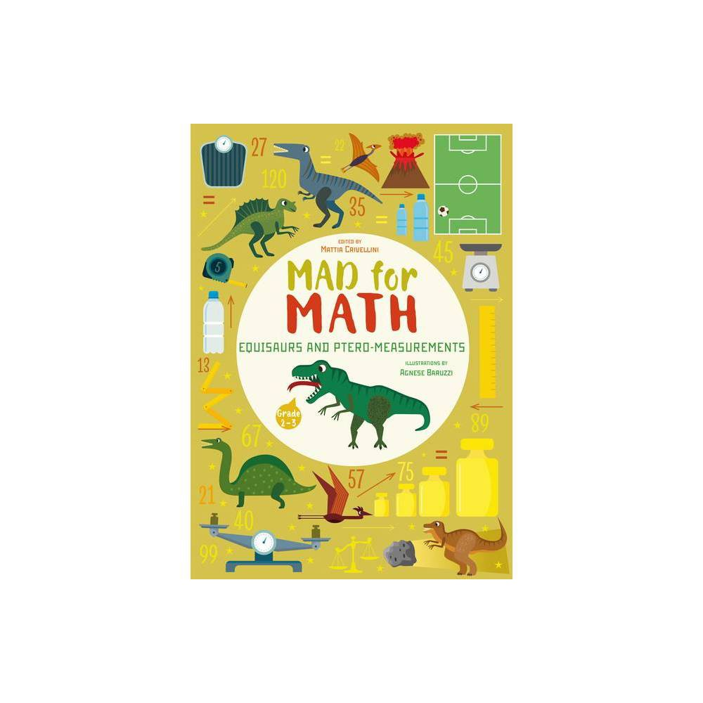 Equisaurs And Ptero Measurements Mad For Math By Mattia Crivellini Paperback