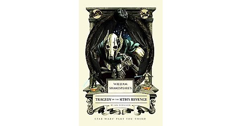 William Shakespeare's Tragedy of the Sith's Revenge (Hardcover) (Ian Doescher) - image 1 of 1