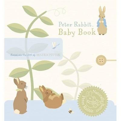 Peter Rabbit Baby Book - (Peter Rabbit Naturally Better)by Beatrix Potter (Hardcover)