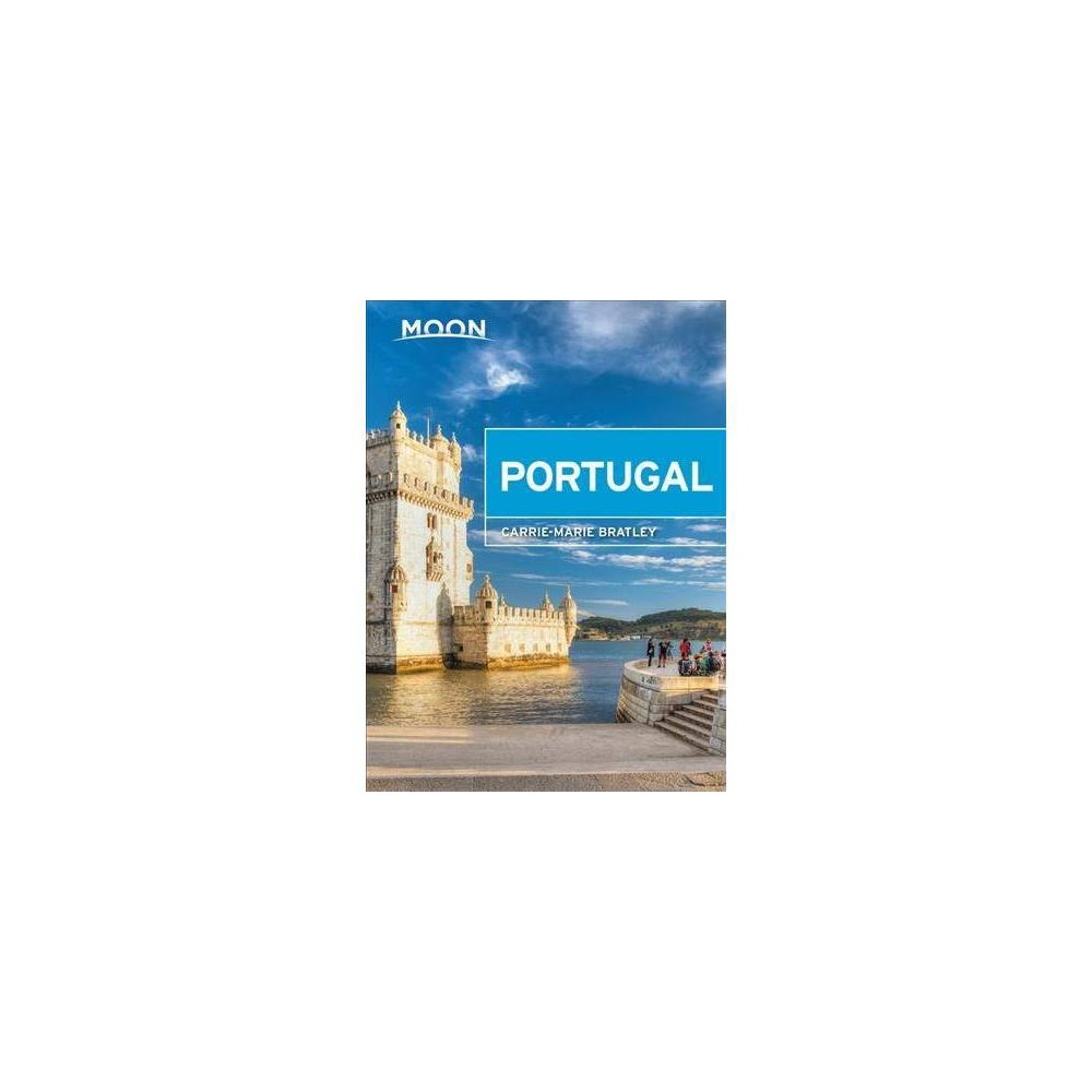Moon Portugal : With Madeira & the Azores - (Moon) by Carrie-Marie Bratley (Paperback)