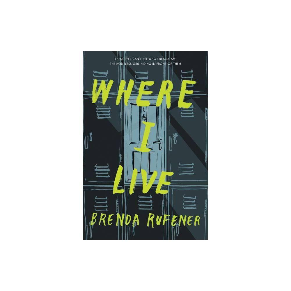 Where I Live By Brenda Rufener Hardcover