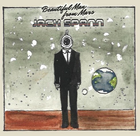 Jack Spann - Beautiful Man From Mars (CD) - image 1 of 1