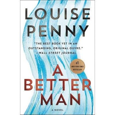 A Better Man - (Chief Inspector Gamache Novel) by Louise Penny (Paperback)