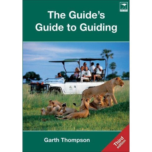 The Guide's Guide to Guiding - 3 Edition by  Garth Thompson (Paperback) - image 1 of 1