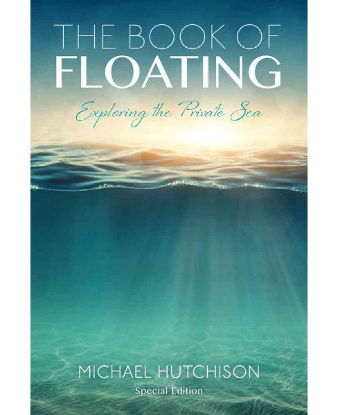 Book of Floating : Exploring the Private Sea (Paperback) (Michael Hutchison) - image 1 of 1
