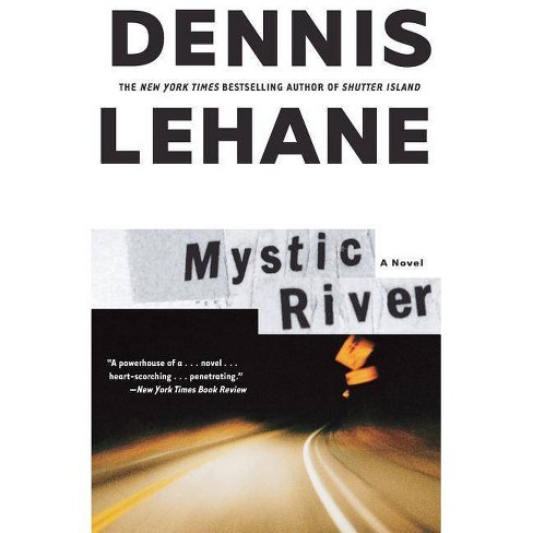 Mystic River - by  Dennis Lehane (Paperback) - image 1 of 1