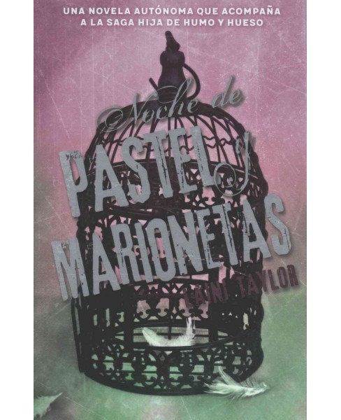 Noche de pastel y marionetas / Night of Cake & Puppets (Paperback) (Laini Taylor) - image 1 of 1