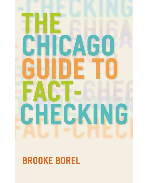 Chicago Guide to Fact-Checking (Paperback) (Brooke Borel) - image 1 of 1