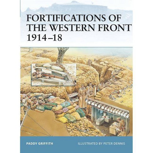 Fortifications of the Western Front 1914-18 - (Fortress) by  Paddy Griffith (Paperback) - image 1 of 1