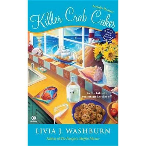 Killer Crab Cakes - (Fresh Baked Mysteries) by  Livia J Washburn (Paperback) - image 1 of 1