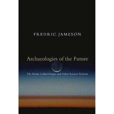 Archaeologies of the Future - by  Fredric Jameson (Paperback)