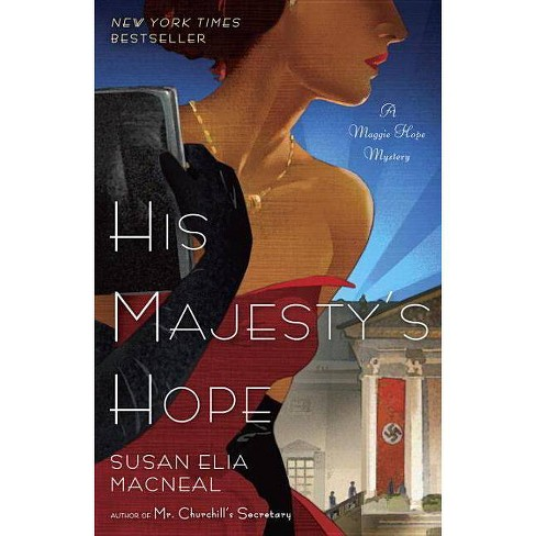 His Majesty's Hope - (Maggie Hope Mysteries) by  Susan Elia MacNeal (Paperback) - image 1 of 1