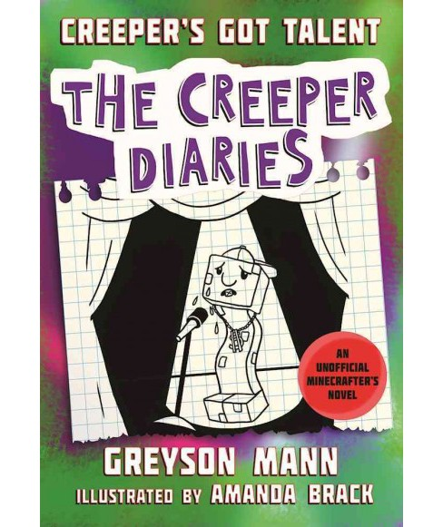 Creeper's Got Talent (Hardcover) (Greyson Mann) - image 1 of 1