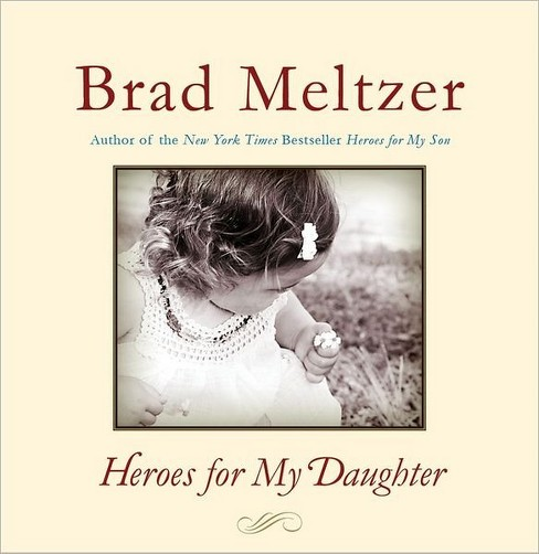 Heroes for My Daughter by Brad Meltzer (Hardcover) - image 1 of 1
