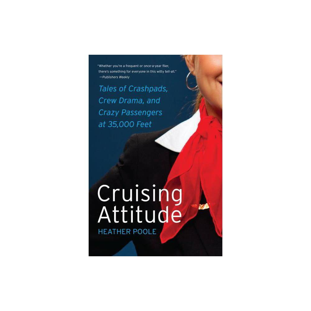 Cruising Attitude By Heather Poole Paperback
