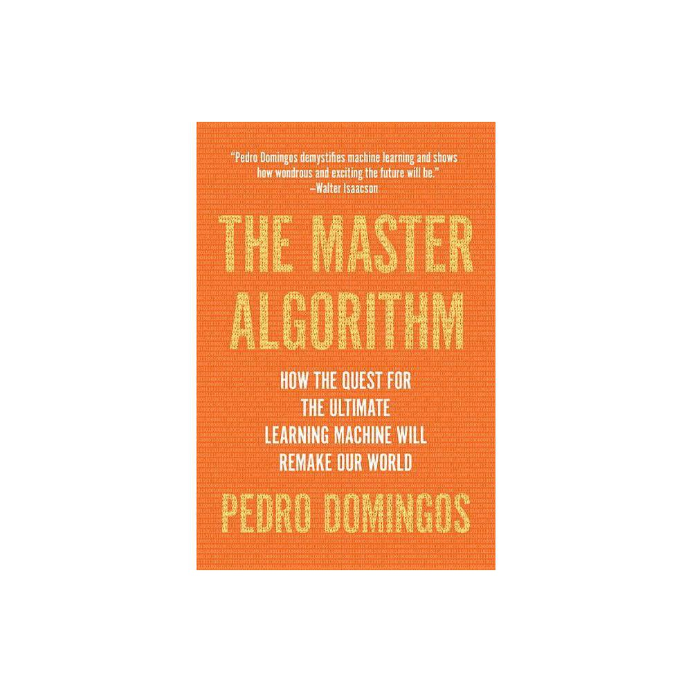 The Master Algorithm - by Pedro Domingos (Paperback) Coupons