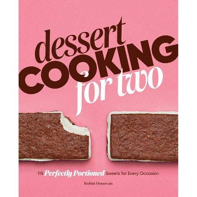 Dessert Cooking for Two - by Robin Donovan (Paperback)