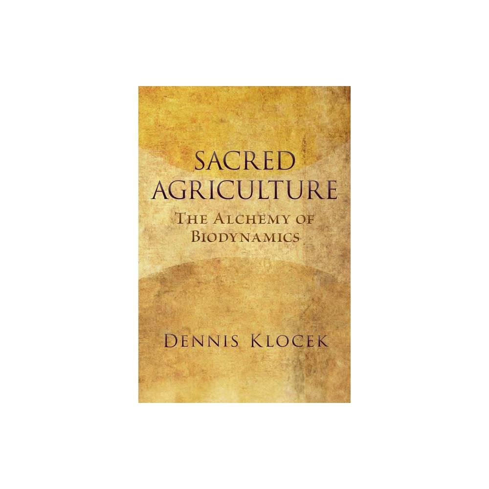 Sacred Agriculture By Dennis Klocek Paperback
