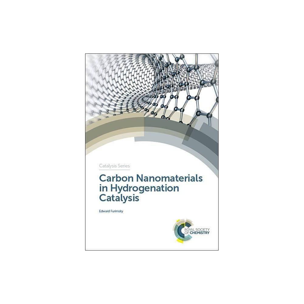 Carbon Nanomaterials in Hydrogenation Catalysis - by Edward Furimsky (Hardcover)