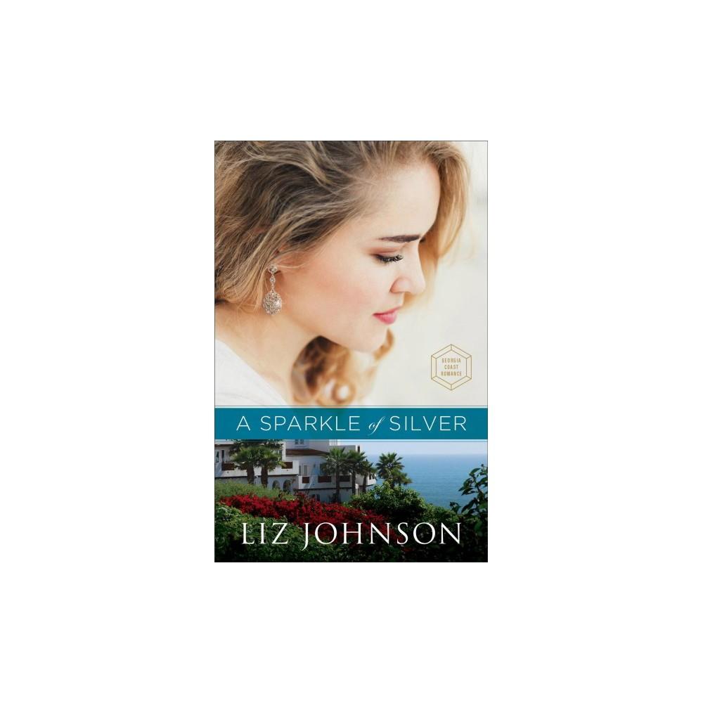 Sparkle of Silver - (Georgia Coast Romance) by Liz Johnson (Paperback)