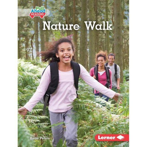 Nature Walk - (Science All Around Me (Pull Ahead Readers -- Nonfiction)) by  Katie Peters (Hardcover) - image 1 of 1
