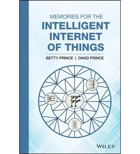 Memories for the Intelligent Internet of Things -  by Betty Prince & David Prince (Hardcover) - image 1 of 1