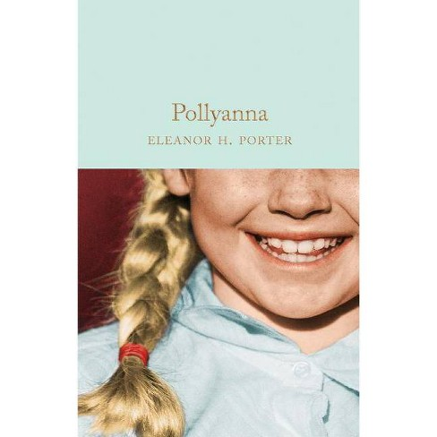 Pollyanna - by  Eleanor H Porter (Hardcover) - image 1 of 1