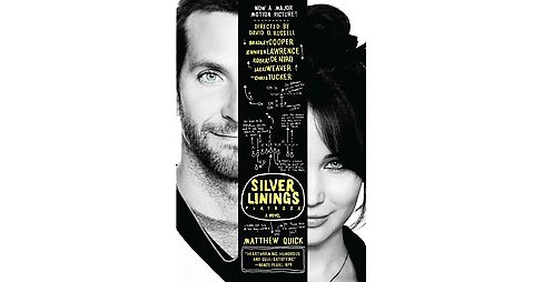 The Silver Linings Playbook (movie tie-in edition) (Paperback) by Matthew Quick - image 1 of 1
