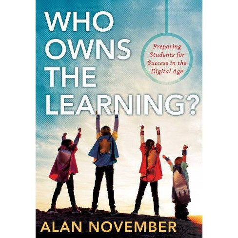 Who Owns the Learning? - by  Alan November (Paperback) - image 1 of 1