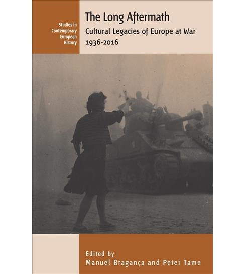 Long Aftermath : Cultural Legacies of Europe at War, 1936-2016 -  (Paperback) - image 1 of 1