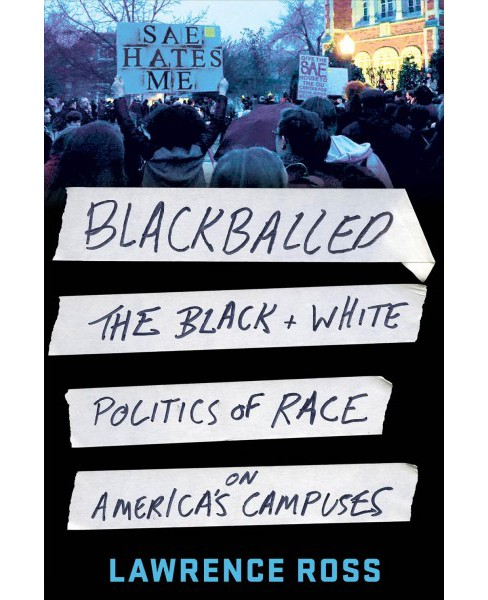 Blackballed : The Black and White Politics of Race on America's Campuses (Reprint) (Paperback) (Lawrence - image 1 of 1