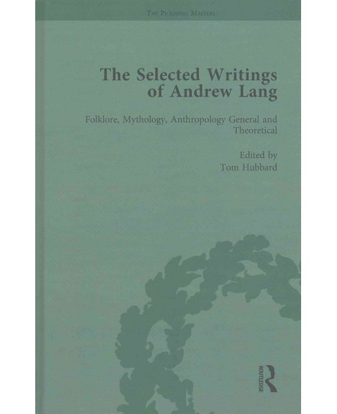 Selected Writings of Andrew Lang : Folklore, Mythology, Anthropology General and Theoretical (Hardcover) - image 1 of 1