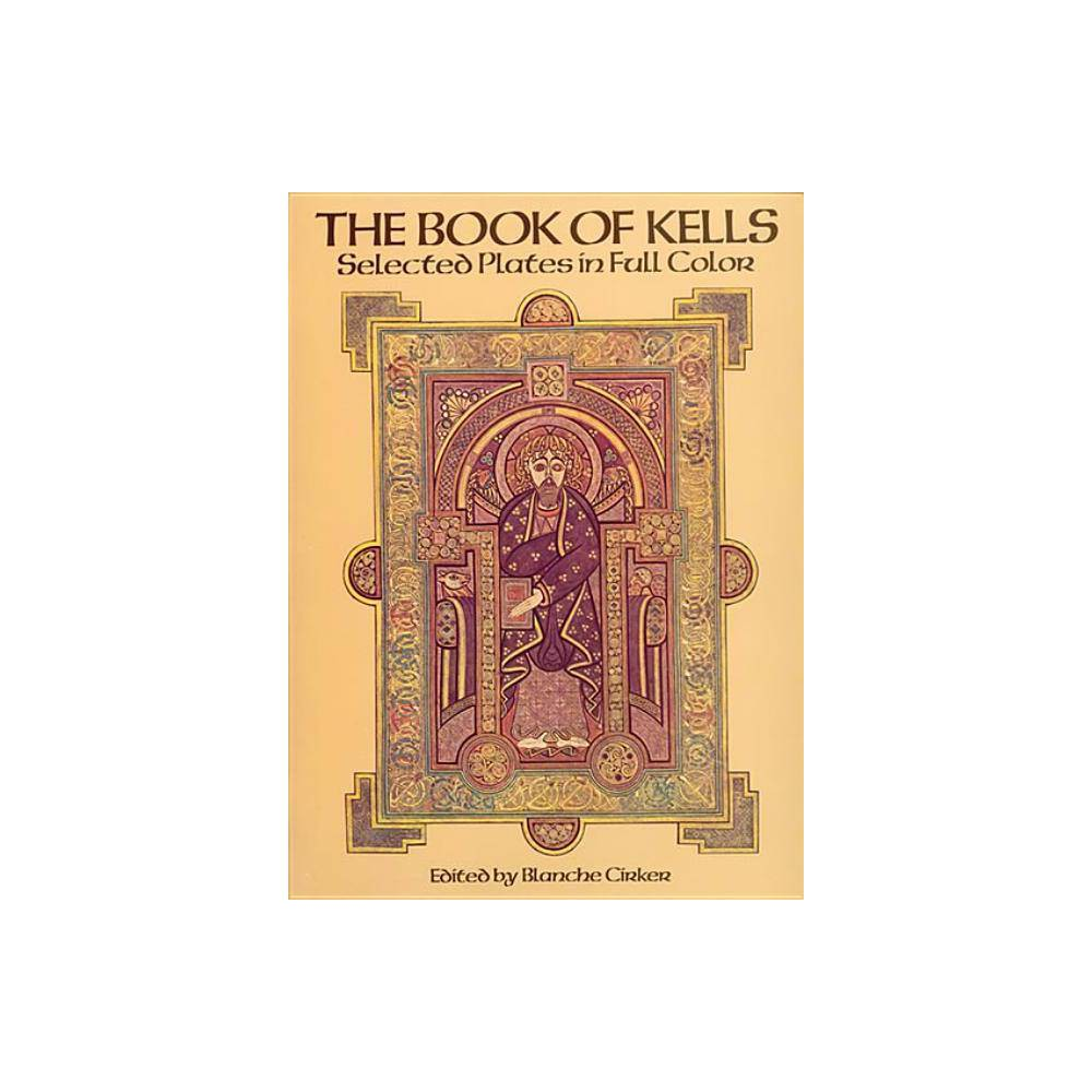 The Book Of Kells Dover Fine Art History Of Art By Blanche Cirker Paperback