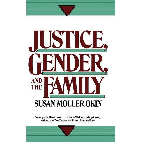 Justice, Gender, and the Family - by Susan Moller Okin (Paperback)