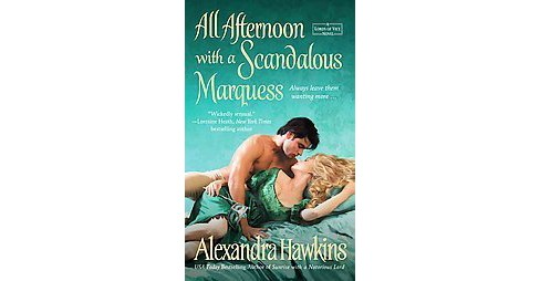 All Afternoon With a Scandalous Marquess ( The Lords of Vice) (Paperback) by Alexandra Hawkins - image 1 of 1