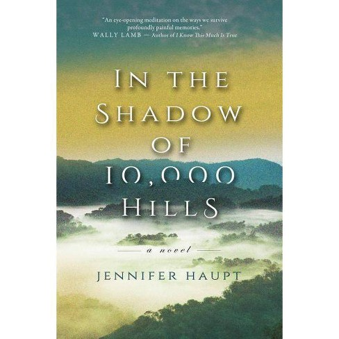 In the Shadow of 10,000 Hills - by  Jennifer Haupt (Paperback) - image 1 of 1