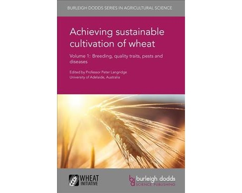 Achieving sustainable cultivation of wheat : Breeding, quality traits, pests and diseases (Vol 1) - image 1 of 1