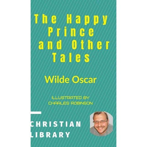The Happy Prince and Other Tales - by  Wilde Oscar (Hardcover) - image 1 of 1