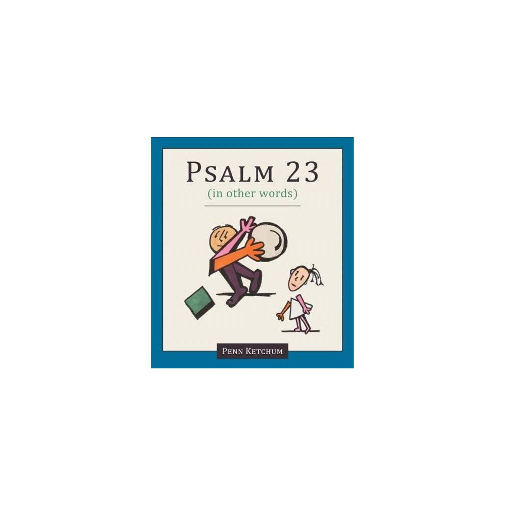 Psalm 23 in Other Words - by Penn Ketchum (Hardcover)