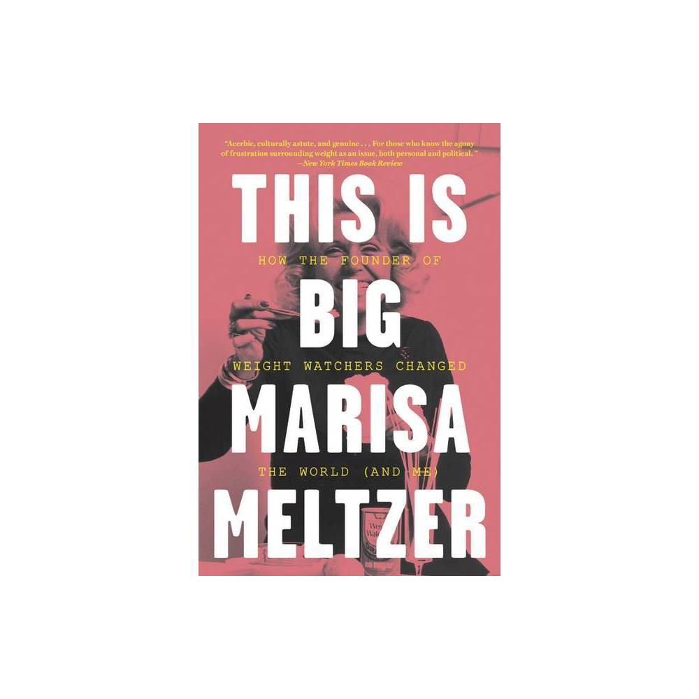 This Is Big By Marisa Meltzer Paperback