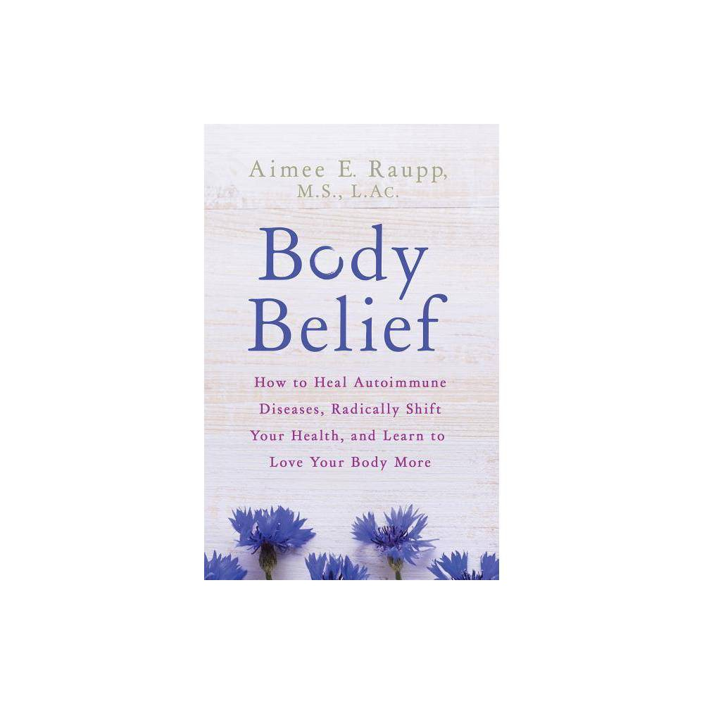 Body Belief By Aimee E Raupp Paperback