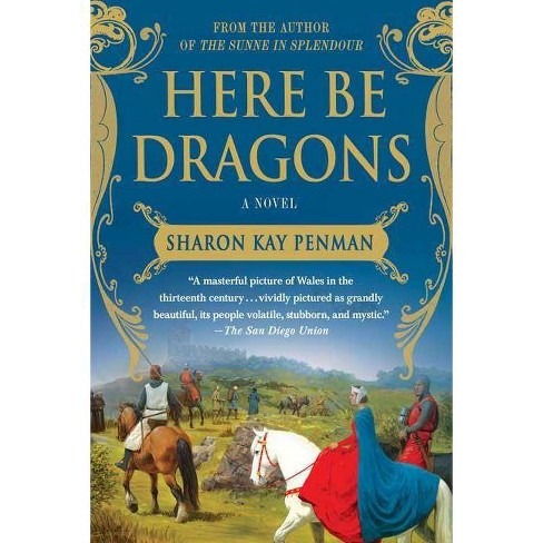 Here Be Dragons - (Welsh Princes Trilogy) by  Sharon Kay Penman (Paperback) - image 1 of 1